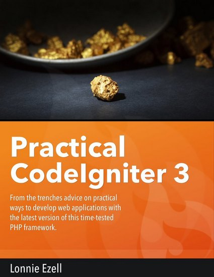 Practical CodeIgniter 3 - Lonnie Ezell